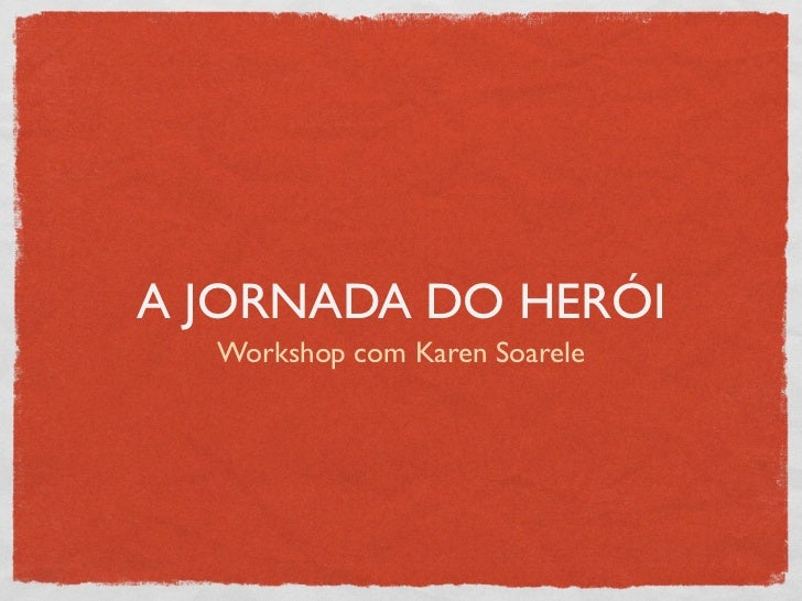 A JORNADA DO HERÓI  Workshop com Karen Soarele