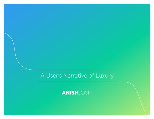 A User's Narrative of Luxury