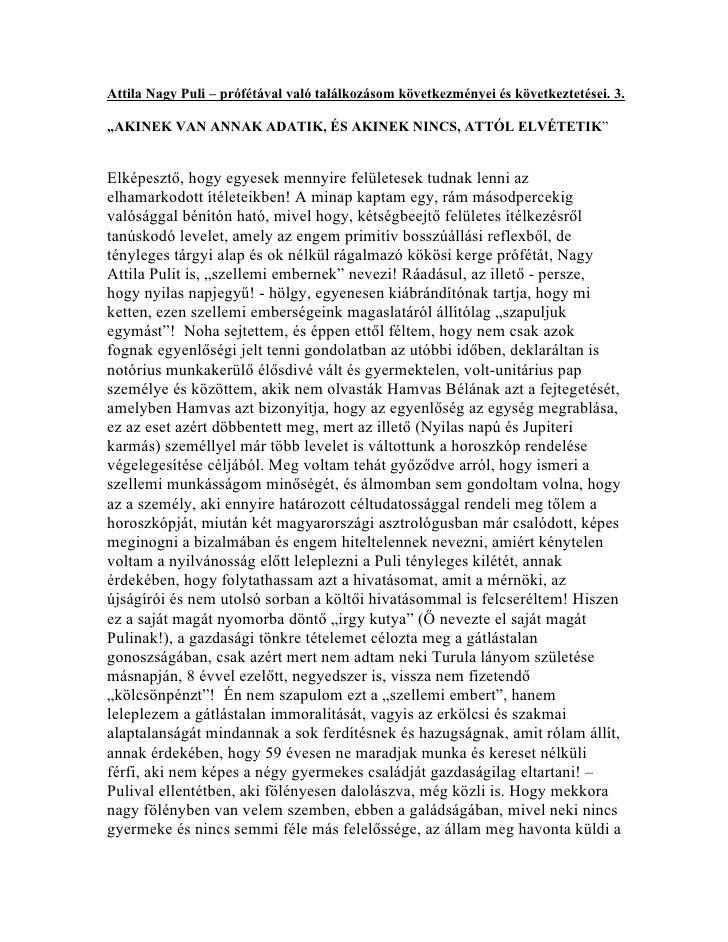 """Attila Nagy Puli – prófétával való találkozásom következményei és következtetései. 3.""""AKINEK VAN ANNAK ADATIK, ÉS AKINEK N..."""