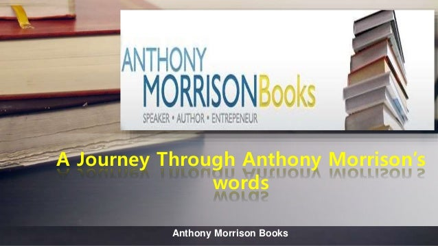 Anthony Morrison Books A Journey Through Anthony Morrison's words