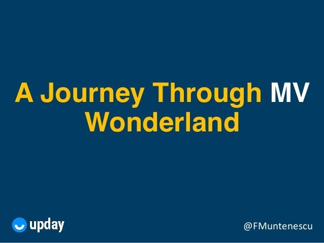 @FMuntenescu A Journey Through MV Wonderland