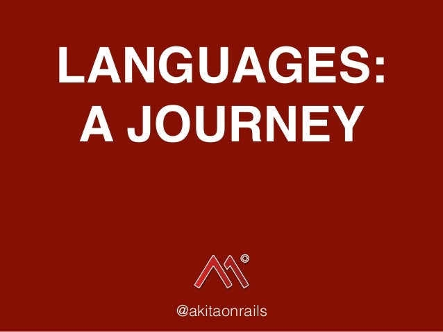 LANGUAGES: A JOURNEY @akitaonrails