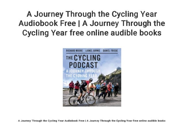 A Journey Through The Cycling Year Audiobook Free A Journey Through