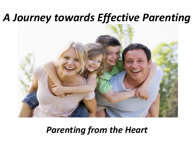 A Journey towards Effective ParentingParenting from the Heart