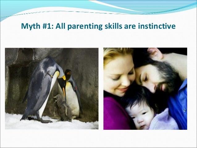 Myth #1: All parenting skills are instinctive