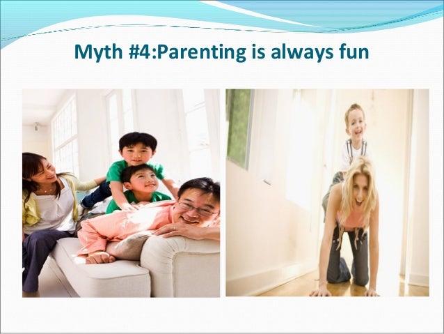 Myth #4:Parenting is always fun