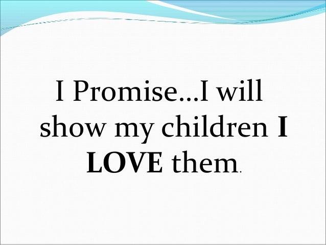 I will listen andvalue what mychildren say.