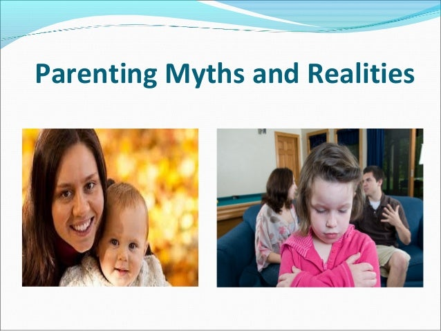 Parenting Myths and Realities