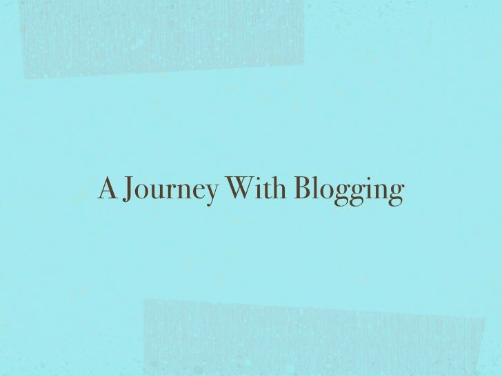 A Journey With Blogging