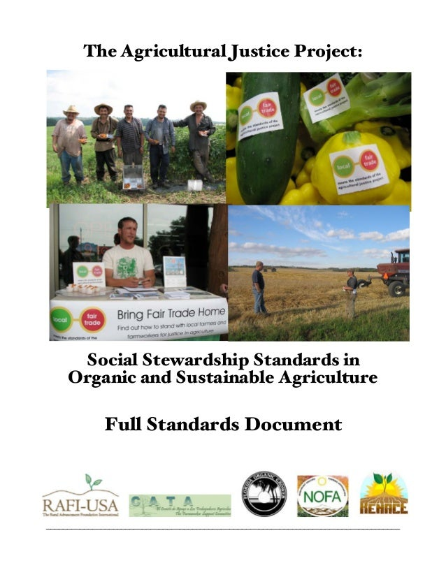 The Agricultural Justice Project:Social Stewardship Standards inOrganic and Sustainable AgricultureFull Standards Document...