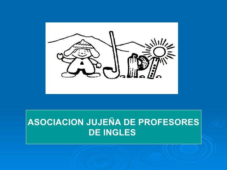 ASOCIACION JUJEÑA DE PROFESORES DE INGLES