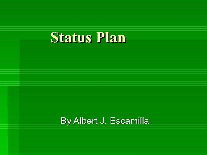 Status Plan By Albert J. Escamilla