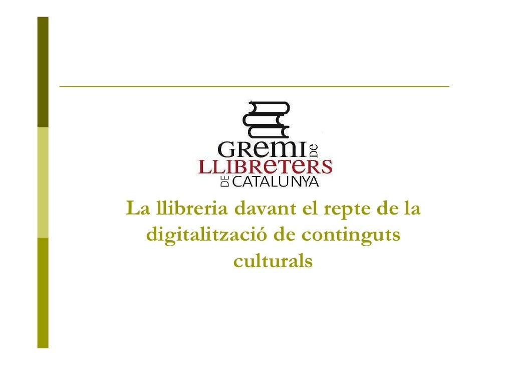 La llibreria davant el repte de la   digitalització de continguts              culturals