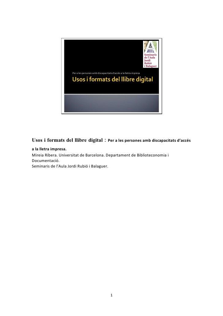 Per a les persones amb discapacitats d'accés a la lletra impresa     Usos i formats del llibre digital : Per a les persone...