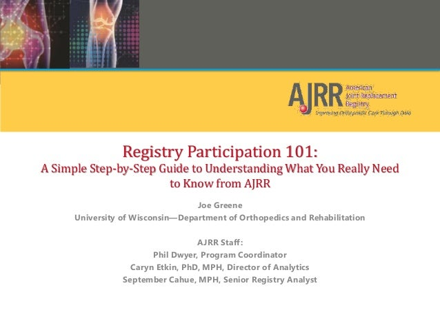 Registry Participation 101: A Simple Step-by-Step Guide to Understanding What You Really Need to Know from AJRR Joe Greene...