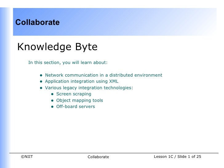 CollaborateKnowledge Byte    In this section, you will learn about:         •   Network communication in a distributed env...