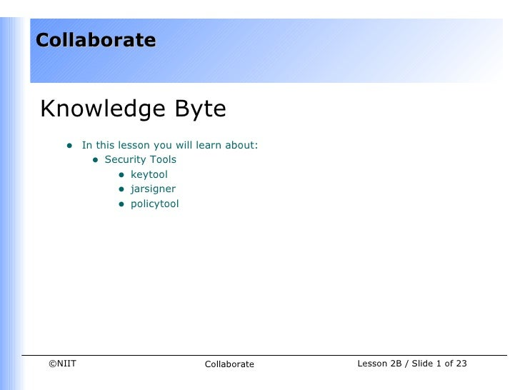 CollaborateKnowledge Byte    •    In this lesson you will learn about:           • Security Tools                 • keytoo...