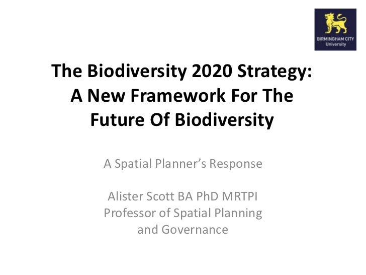 The Biodiversity 2020 Strategy:  A New Framework For The    Future Of Biodiversity      A Spatial Planner's Response      ...