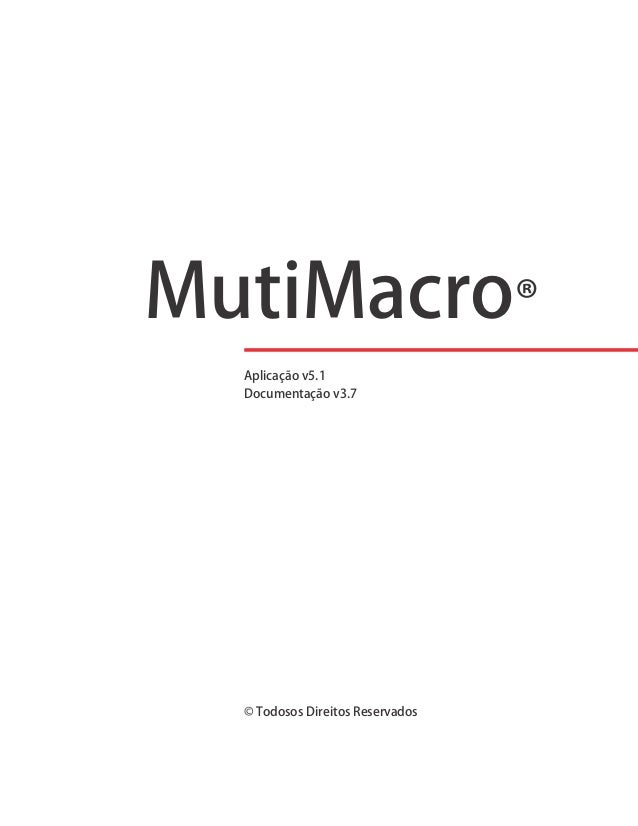 MutiMacro® ©TodososDireitosReservados Aplicaçãov5.1 Documentaçãov3.7