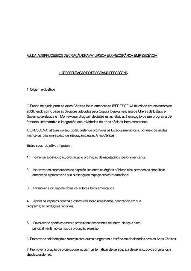 AJUDA AOS PROCESSOS DE CRIAÇÃO DRAMATÚRGICA E COREOGRÁFICA, EM RESIDÊNCIA.  1. APRESENTAÇÃO DO PROGRAMA IBERESCENA  1. Ori...