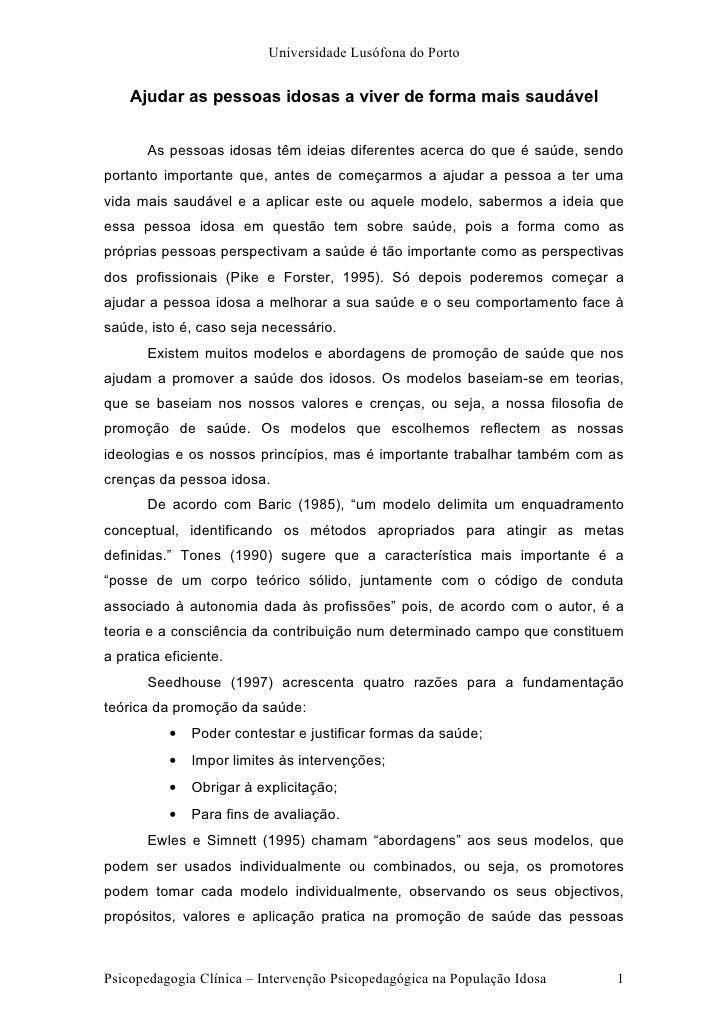 Universidade Lusófona do Porto       Ajudar as pessoas idosas a viver de forma mais saudável          As pessoas idosas tê...