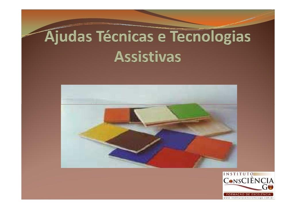 As ajudas técnicas possuíamuma orientaçãopredominantemente voltadapara o suporte à ação médicae à reabilitação, de forma q...
