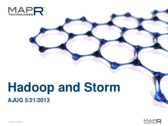©MapR TechnologiesHadoop and StormAJUG 5/21/2013