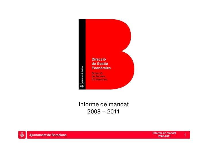 Informe de mandat    2008 – 2011                    Informe de mandat                         2008-2011      1