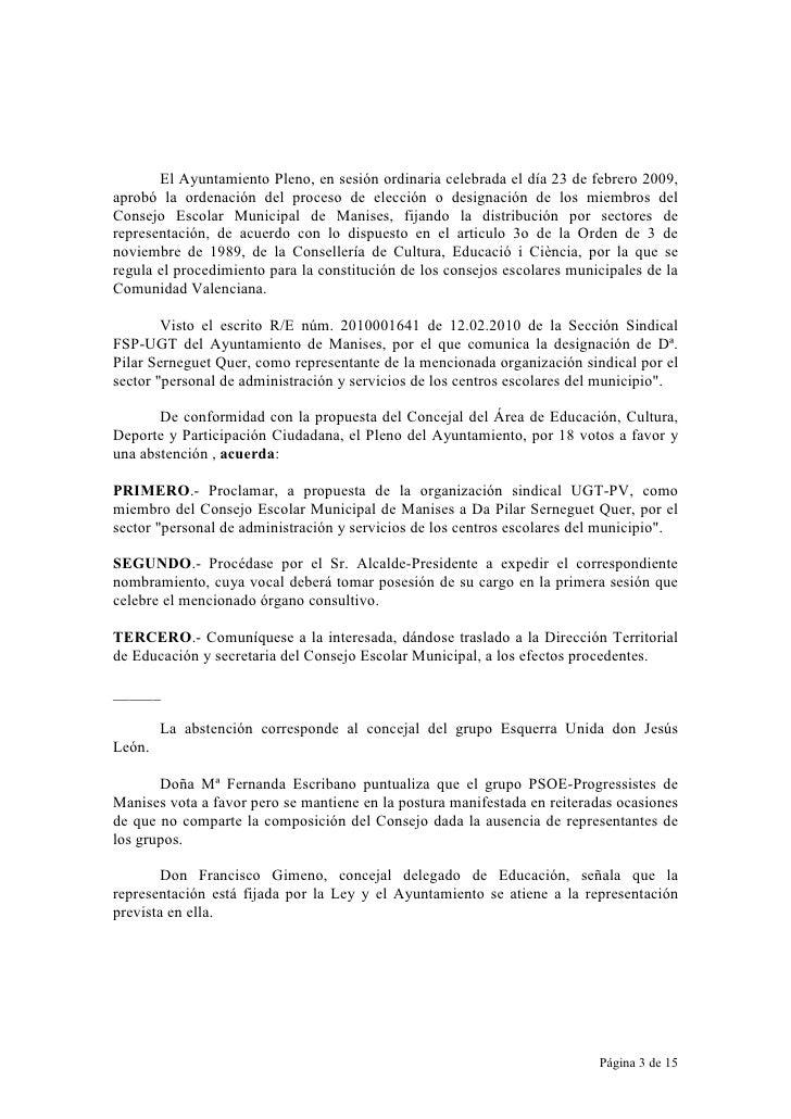 El Ayuntamiento Pleno, en sesión ordinaria celebrada el día 23 de febrero 2009, aprobó la ordenación del proceso de elecci...