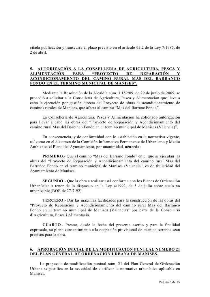citada publicación y transcurra el plazo previsto en el artículo 65.2 de la Ley 7/1985, de 2 de abril.   5. AUTORIZACIÓN A...