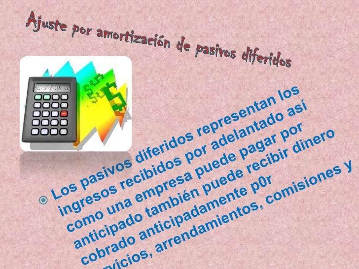    Es el documento que resume los    ajustes correspondientes a un    periodo contable las partes y el    proceso de elab...