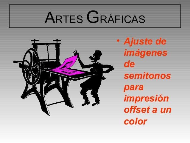 ARTES GRÁFICAS         • Ajuste de           imágenes           de           semitonos           para           impresión ...