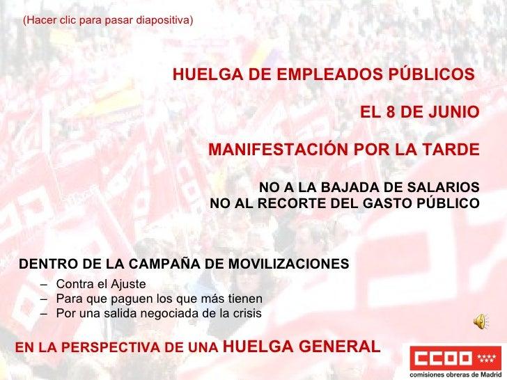 HUELGA DE EMPLEADOS PÚBLICOS  EL 8 DE JUNIO MANIFESTACIÓN POR LA TARDE NO A LA BAJADA DE SALARIOS NO AL RECORTE DEL GASTO ...