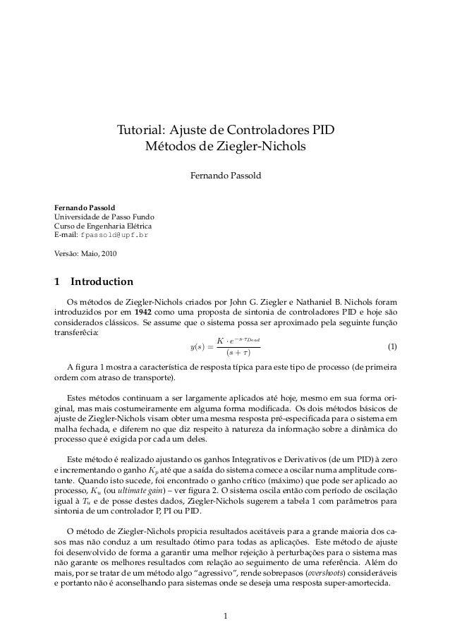 Tutorial: Ajuste de Controladores PID Métodos de Ziegler-Nichols Fernando Passold Fernando Passold Universidade de Passo F...