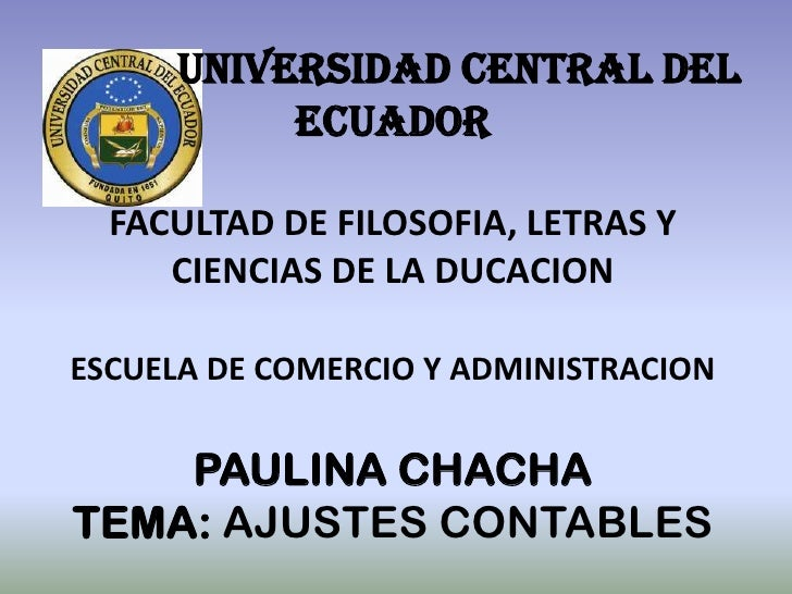 UNIVERSIDAD CENTRAL DEL          ECUADOR  FACULTAD DE FILOSOFIA, LETRAS Y     CIENCIAS DE LA DUCACIONESCUELA DE COMERCIO Y...