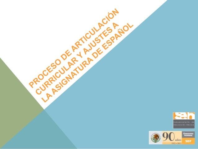 ¿Por qué hablamos de ajustes? Se busca mejorar la propuesta curricular, manteniendo el enfoque y la propuesta didáctica pl...