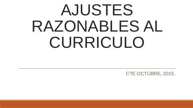 AJUSTES RAZONABLES AL CURRICULO CTE OCTUBRE, 2015.