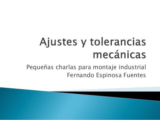 Pequeñas charlas para montaje industrial Fernando Espinosa Fuentes