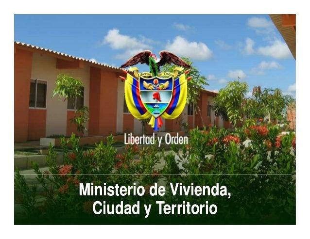 Ministerio de Vivienda,Ciudad y TerritorioMinisterio de Vivienda,Ciudad y Territorio