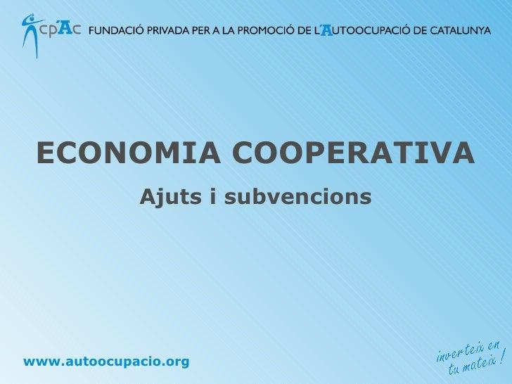 ECONOMIA COOPERATIVA Ajuts i subvencions