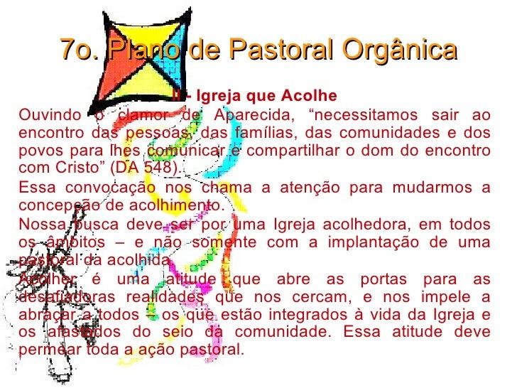 """7o. Plano de Pastoral Orgânica II - Igreja que Acolhe Ouvindo o clamor de Aparecida, """"necessitamos sair ao encontro das pe..."""