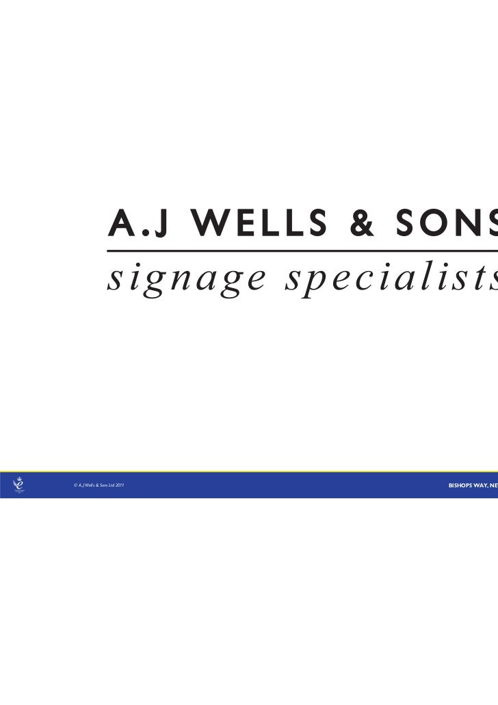 signage specialists© A.J Wells & Sons Ltd 2011       BISHOPS WAY, NEWPORT, IOW PO30 5WS T. 01983 537766   AJWELLS.COM