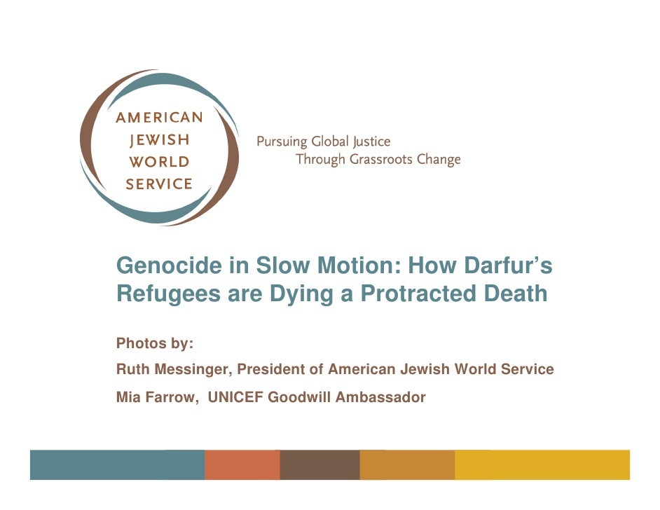Genocide in Slow Motion: How Darfur's Refugees are Dying a Protracted Death  Photos by: Ruth Messinger, President of Ameri...