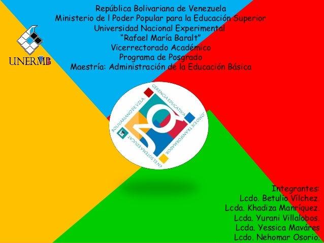 Integrantes: Lcdo. Betulio Vílchez. Lcda. Khadiza Manríquez. Lcda. Yurani Villalobos. Lcda. Yessica Maváres Lcdo. Nehomar ...