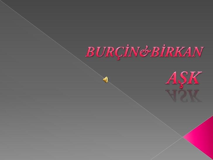 BURÇİN&BİRKAN<br />AŞK<br />