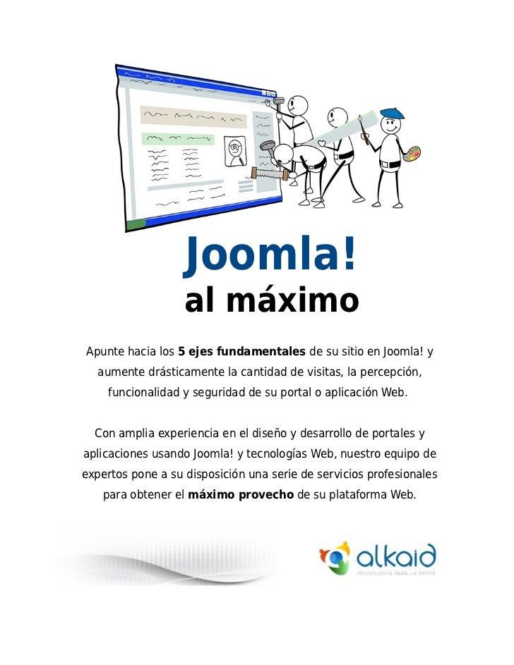 Joomla!                   al máximoApunte hacia los 5 ejes fundamentales de su sitio en Joomla! y   aumente drásticamente ...