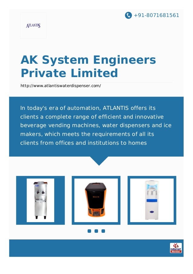 +91-8071681561 AK System Engineers Private Limited http://www.atlantiswaterdispenser.com/ In today's era of automation, AT...