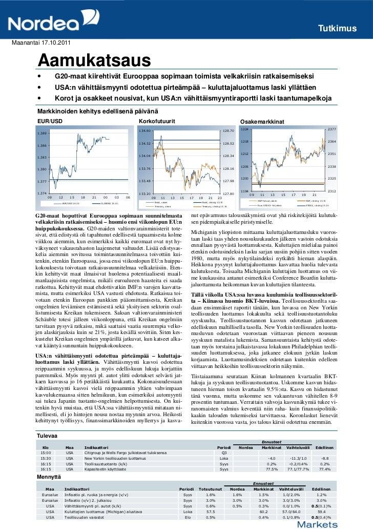 TutkimusMaanantai 17.10.2011        Aamukatsaus        •            G20-maat kiirehtivät Eurooppaa sopimaan toimista velka...
