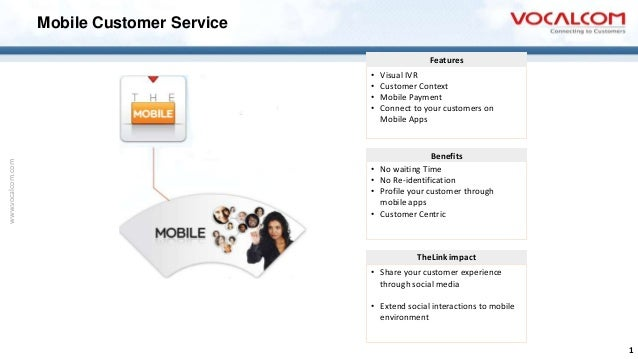 Mobile Customer Service Features  www.vocalcom.com  • • • •  • • • •  Visual IVR Customer Context Mobile Payment Connect t...