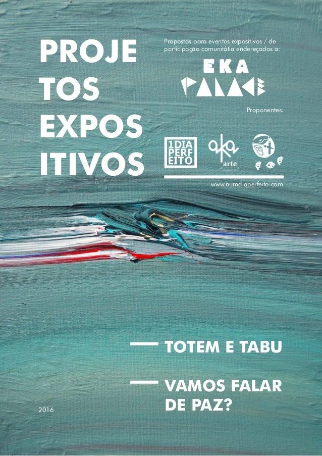 PROJE TOS EXPOS ITIVOS TOTEM E TABU VAMOS FALAR DE PAZ? Propostas para eventos expositivos / de participação comunitátia e...